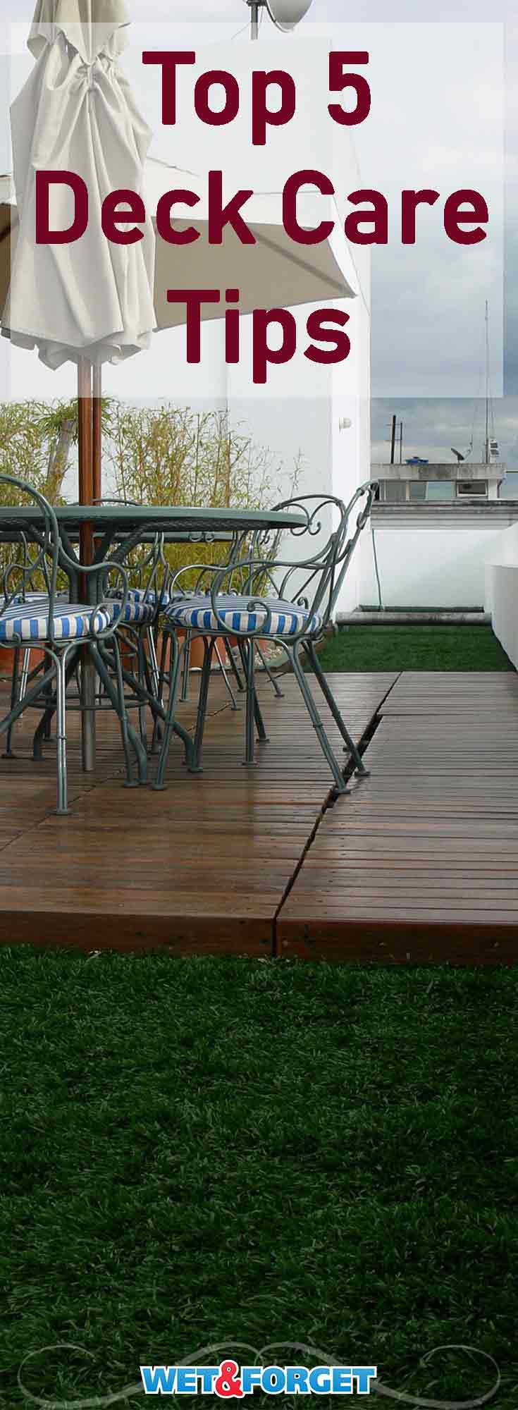 Keep your deck healthy and clean for many years to come with these top 5 care tips!